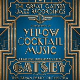 Great Gatsby Jazz Recordings, The – A Selection of Yellow Cocktail Music